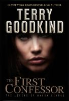 The First Confessor : The Legend Of Magda Searus by Goodkind, Terry © 2015 (Added: 7/21/15)