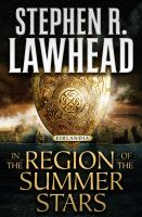 In The Region Of The Summer Stars by Lawhead, Stephen R. © 2018 (Added: 5/15/18)