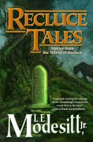 Recluce Tales : Stories From The World Of Recluce by Modesitt, L. E., Jr © 2017 (Added: 1/3/17)