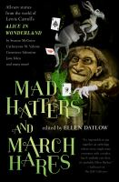 Book cover of Mad Hatters and March Hares: All-New Stories from the World of Lewis Carroll's Alice In Wonderland