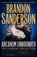 Arcanum Unbounded : The Cosmere Collection by Sanderson, Brandon © 2016 (Added: 12/1/16)