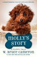 Mollys+story++a+dogs+purpose+novel by Cameron, W. Bruce © 2017 (Added: 12/6/17)