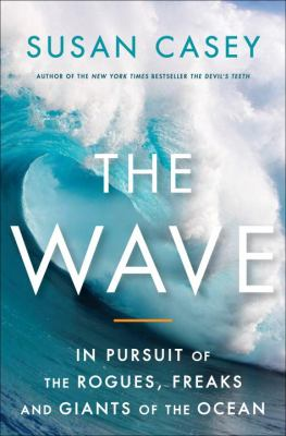 Details about The wave : in pursuit of the rogues, freaks and giants of the ocean
