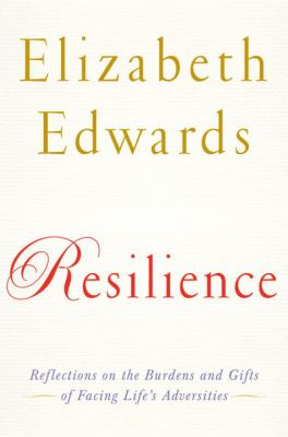 Details about Resilience : reflections on the burdens and gifts of facing life's adversities