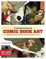 Foundations In Comic Book Art : Fundamental Tools And Techniques For Sequential Artists by Lowe, John (John Paul), author © 2014 (Added: 11/6/14)