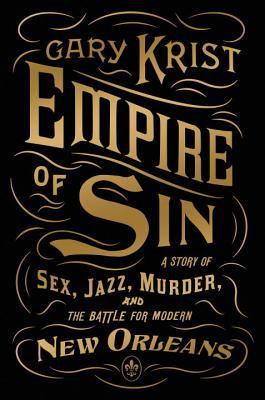 cover of Empire of Sin: A Story of Sex, Jazz, Murder, and the Battle for Modern New Orleans