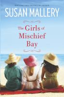 The Girls Of Mischief Bay by Mallery, Susan © 2015 (Added: 2/24/15)