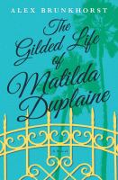 Cover of The Gilded Life of Matilda Duplaine