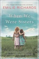 When We Were Sisters by Richards, Emilie © 2016 (Added: 9/15/16)