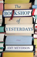The Bookshop Of Yesterdays by Meyerson, Amy © 2018 (Added: 6/8/18)