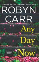 Any Day Now by Carr, Robyn © 2017 (Added: 4/18/17)