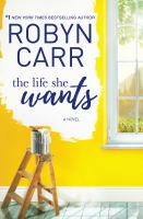 The Life She Wants by Carr, Robyn © 2016 (Added: 9/27/16)