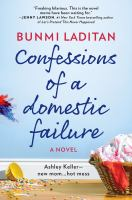 Confessions Of A Domestic Failure by Laditan, Bunmi © 2017 (Added: 5/17/17)