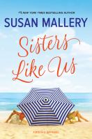 Sisters Like Us : A Mischief Bay Novel by Mallery, Susan © 2018 (Added: 1/31/18)