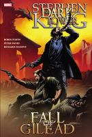 Stephen King The Dark Tower : Fall Of Gilead by David, Peter (Peter Allen) © 2011 (Added: 9/16/16)