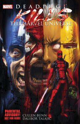 cover of Deadpool: Deadpool Kills the Marvel Universe