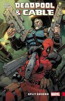 Deadpool & Cable : Split Second by Nicieza, Fabian © 2016 (Added: 9/14/17)