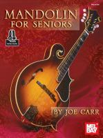 Mandolin For Seniors by Carr, Joe © 2010 (Added: 11/7/17)