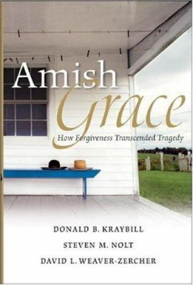 Details about Amish grace : how forgiveness transcended tragedy
