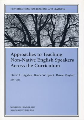 Cover of Approaches to Teaching Non-Native English Speakers Across the Curriculum