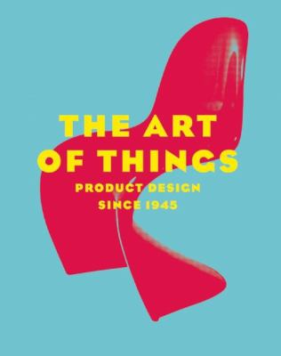 cover of The art of things : product design since 1945