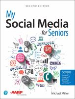 My Social Media For Seniors by Miller, Michael © 2018 (Added: 5/14/18)