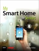 My Smart Home For Seniors by Miller, Michael © 2017 (Added: 5/14/18)