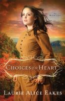 Choices Of The Heart : A Novel by Eakes, Laurie Alice &copy; 2013 (Added: 5/10/13)