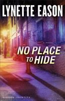 No Place To Hide : A Novel by Eason, Lynette © 2015 (Added: 5/12/15)