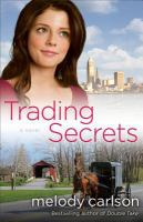 Trading Secrets : A Novel by Carlson, Melody © 2014 (Added: 1/20/15)