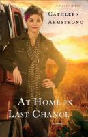 At Home In Last Chance : A Novel by Armstrong, Cathleen © 2015 (Added: 4/7/15)