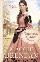 Trusting Grace : A Novel by Brendan, Maggie © 2017 (Added: 5/22/17)
