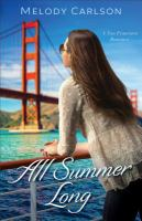 All Summer Long : A San Francisco Romance by Carlson, Melody © 2016 (Added: 6/27/16)