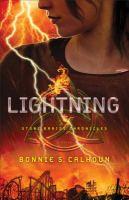 Lightning : A Novel by Calhoun, Bonnie S. © 2015 (Added: 4/6/16)