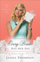 Every Bride Has Her Day : A Novel by Thompson, Janice A. © 2016 (Added: 5/19/16)