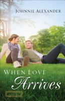 When Love Arrives : A Novel by Alexander, Johnnie © 2016 (Added: 9/26/16)