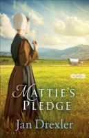 Mattie's Pledge : A Novel by Drexler, Jan © 2016 (Added: 10/13/16)