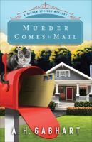 Murder Comes By Mail by Gabhart, Ann H. © 2016 (Added: 8/30/16)