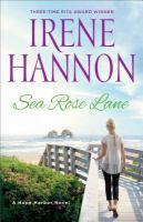 Sea Rose Lane : A Hope Harbor Novel by Hannon, Irene © 2016 (Added: 8/10/16)