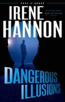 Dangerous Illusions by Hannon, Irene © 2017 (Added: 11/1/17)