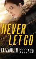 Never Let Go by Goddard, Elizabeth © 2019 (Added: 5/9/19)