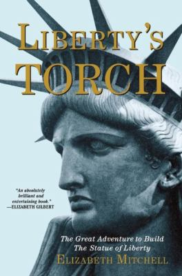 cover of Liberty's Torch: The Great Adventure to Build the Statue of Liberty