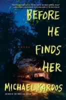 Before He Finds Her by Kardos, Michael © 2015 (Added: 1/20/15)