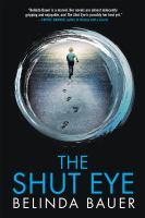 The Shut Eye by Bauer, Belinda © 2015 (Added: 4/25/16)
