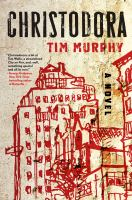 Christodora : A Novel by Murphy, Tim © 2016 (Added: 8/11/16)
