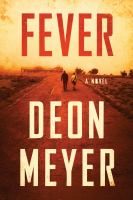 Fever : A Novel by Meyer, Deon © 2017 (Added: 9/18/17)