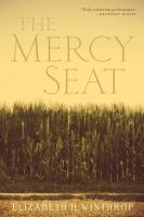The Mercy Seat : A Novel by Winthrop, Elizabeth Hartley © 2018 (Added: 6/7/18)