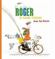 Roger+is+going+fishing by Van Biesen, Koen © 2017 (Added: 12/7/17)