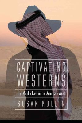 Captivating Westerns : the Middle East in the American West
