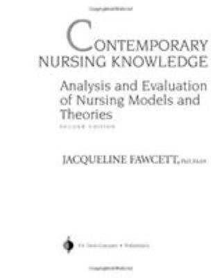 Contemporary nursing knowledge : analysis and evaluation of nursing models and theories